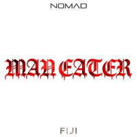 Nomad - Maneater (feat. Fiji)