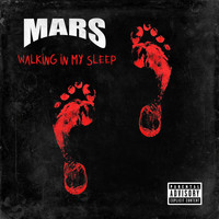 Mars - Walking In My Sleep (Explicit)