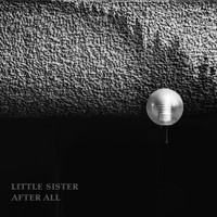 Little Sister - After All