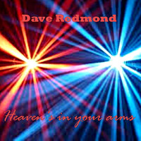 Dave Redmond - Heaven's in Your Arms
