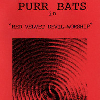 Purr Bats - Red Velvet Devil-Worship (Explicit)