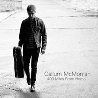 Callum McMorran / - 400 Miles From Home