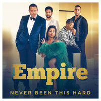 "Empire Cast - Never Been This Hard (From ""Empire"")"
