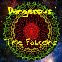 The Falcons - Dangerous