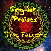The Falcons - Sing Jah Praises
