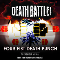 Therewolf Media - Death Battle: Four Fist Death Punch (Score from the Rooster Teeth Series)