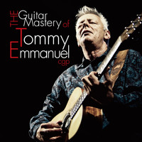 Tommy Emmanuel - The Guitar Mastery of Tommy Emmanuel