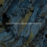 Sounds from the Ground - Thru The Ages II