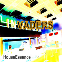 Houseessence - Invaders