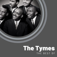 The Tymes - The Best of The Tymes