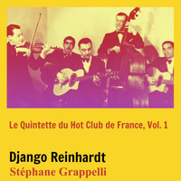 Django Reinhardt, Stéphane Grappelli - Le Quintette Du Hot Club De France, Vol. 1