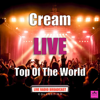Cream - Top Of The World (Live)