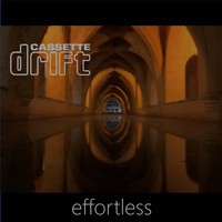 Cassette Drift - Effortless