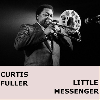Curtis Fuller - Little Messenger