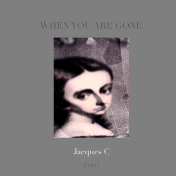 Jacques C - When You Are Gone