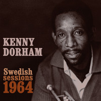 Kenny Dorham - Swedish Sessions 1964