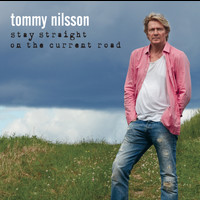 Tommy Nilsson - Stay Straight On The Current Road
