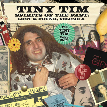 Tiny Tim - Spirits of the Past: Lost & Found, Vol. 4