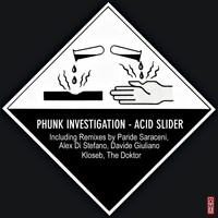 Phunk Investigation - Acid Slider