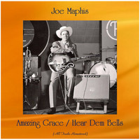 Joe Maphis - Amazing Grace / Hear Dem Bells (All Tracks Remastered)