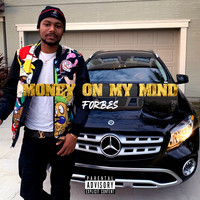 Forbes - Money on My Mind (Explicit)