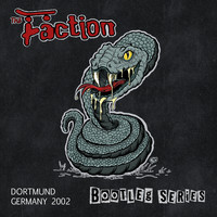 The Faction - Dortmund Germany 2002 (Bootleg Series) (Explicit)
