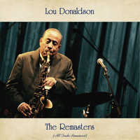 Lou Donaldson - The Remasters (All Tracks Remastered)