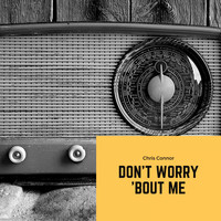 Chris Connor - Dont`Worry `bout Me