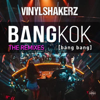 Vinylshakerz - Bangkok (Bang Bang) (The Remixes)