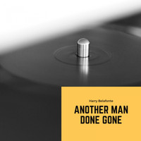 Harry Belafonte - Another Man Done Gone