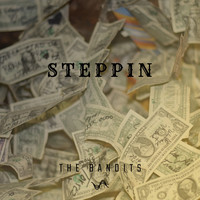 The Bandits - Steppin (Explicit)