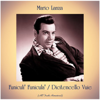 Mario Lanza - Funiculi' Funicula' / Dicitencello Vuie (All Tracks Remastered)