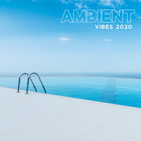 Beach House Chillout Music Academy - Ambient Vibes 2020