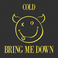 Cold - Bring Me Down (Explicit)