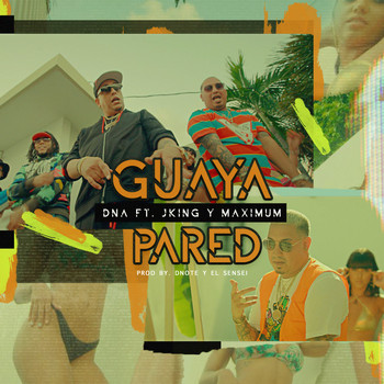 DNA - Guaya Pared (feat. J-King y Maximan) (Explicit)