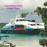 Frank Tuma - Island Party Time