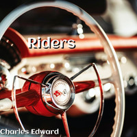Charles Edward - Riders (Explicit)