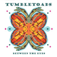 Tumbletoads - Between the Eyes