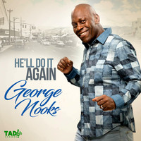 George Nooks - He'll Do It Again