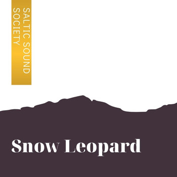 Saltic Sound Society - Snow Leopard (Explicit)