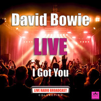 David Bowie - I Got You (Live)