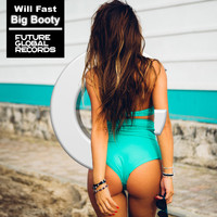 Will Fast - Big Booty