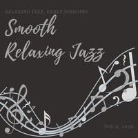 Smooth Relaxing Jazz - Relaxing Jazz, Early Sessions