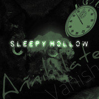 Sleepy Hollow - Annihilate Vanish