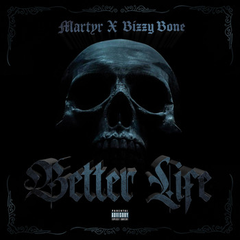 Martyr - Better Life (feat. Bizzy Bone)