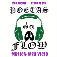 Poetas do Flow & Digão de Ita - Meu Vício (feat. Igor Thouse)