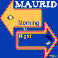 Maurid - Morning To Night