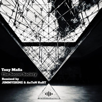 Tony Mafia - The Secret Society (Remixed by JIMMYZKINZ & AnToN KuRT)