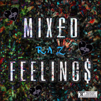 Raz - MIX£D FEELING$ (Explicit)