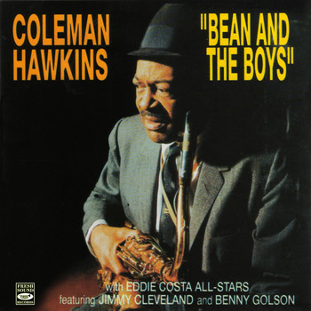 Coleman Hawkins - Bean and the Boys